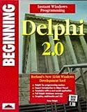 Beginning Delphi 2.0 - Peter Wright