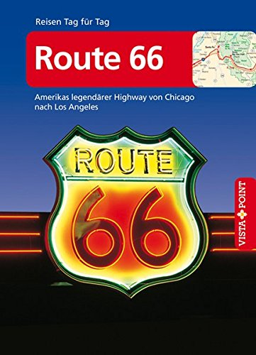 Route 66 - VISTA POINT Reiseführer Reisen Tag für Tag: Amerikas legendärer Highway von Chicago nach Los Angeles - Mit Faltkarte: Amerikas legendrer ... von Chicago nach Los Angeles - Mit Faltkarte
