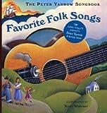 Favorite Folk Songs (The Peter Yarrow Songbook)