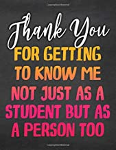 Thank You For Getting To Know Me Not Just As A Student But As A Person Too: Lined Teacher Journal Notebook V23