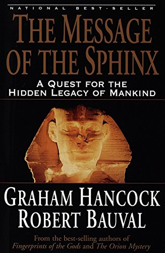 MESSAGE OF THE SPHINX: A Quest for the Hidden Legacy of Mankind
