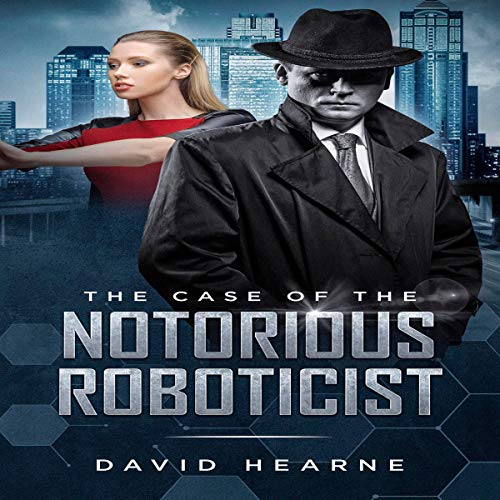 The Case of the Notorious Roboticist cover art