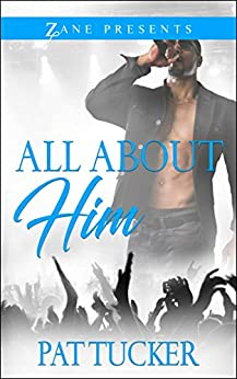 All About Him: A Novel by [Pat Tucker]