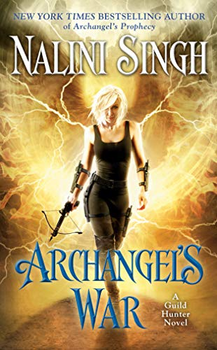 Archangel's War: A Guild Hunter Novel: 12