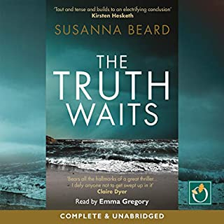 The Truth Waits                   By:                                                                                                                                 Susanna Beard                               Narrated by:                                                                                                                                 Emma Gregory                      Length: 8 hrs and 12 mins     Not rated yet     Overall 0.0