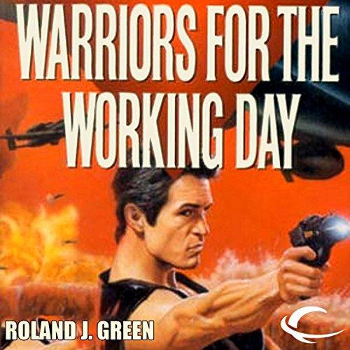 Warriors for the Working Day     Starcruiser Shenandoah, Book 6              By:                                                                                                                                 Roland J. Green                               Narrated by:                                                                                                                                 Traber Burns                      Length: 15 hrs and 46 mins     4 ratings     Overall 3.5