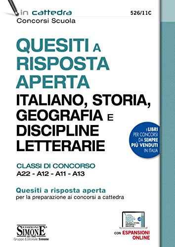Quesiti a risposta aperta. Italiano, storia, geografia e discipline letterarie. Classi di concorso A22-A12-A11-A13. Con espansione online
