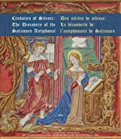 Centuries of Silence - Des Si?cles de Silence: The Discovery of the Salzinnes Antiphonal - La D?couverte de l'Antiphonaire de Salzinnes