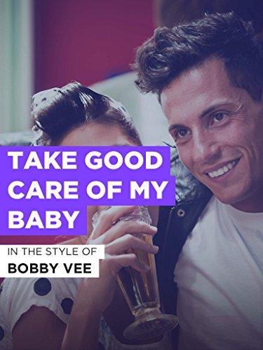 """Take Good Care Of My Baby im Stil von \""""Bobby Vee\"""""""