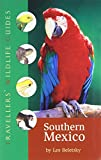 Southern Mexico: The Cancun Region, Yucatan Pininsula, Oaxaca, Chiapas, and Tabasco (Travellers' Wildlife Guides)