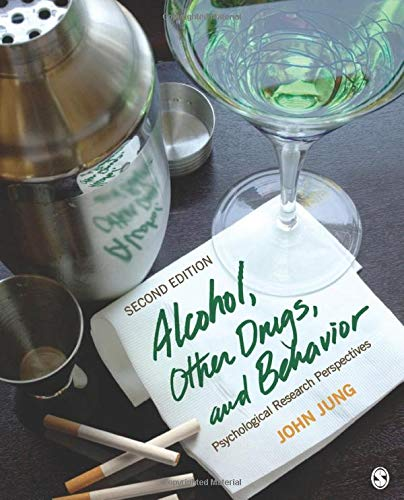 Alcohol, Other Drugs, and Behavior: Psychological...
