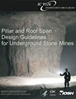 Pillar and Roof Span Design Guidelines for Underground Stone Mines