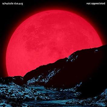 Not Appreciated (Deluxe)