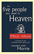The Five People You Meet In Heaven by Albom. Mitch ( 2004 ) Paperback