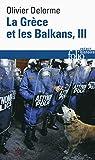 La Grèce et les Balkans (Tome 3) Du Vᵉ siècle à nos jours