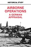 Airborne Operations: A German Appraisal