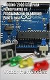 Arduino: 2020 Guía para principiantes de programación en Arduino paso a paso