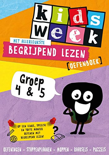 Het allerleukste begrijpend lezen oefenboek Groep 4 en 5: Op een leuke, speelse en toffe manier oefenen met begrijpend lezen