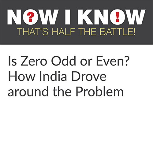 Is Zero Odd or Even? How India Drove around the Problem audiobook cover art