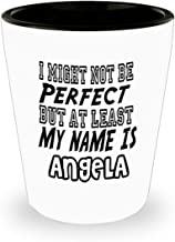 Funny Angela Gifts White Ceramic Shot Glass - I Might Not Be Perfect - Best Inspirational Gifts and Sarcasm ak2154