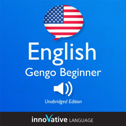 Learn English- Gengo Beginner English, Lessons 1-30     Beginner English #2              De :                                                                                                                                 Innovative Language Learning                               Lu par :                                                                                                                                 EnglishClass101.com                      Durée : 7 h et 34 min     Pas de notations     Global 0,0