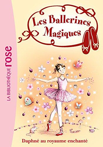 Les Ballerines Magiques 01 - Daphné au royaume enchanté