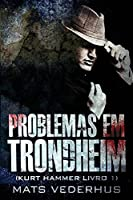 Problemas em Trondheim (Kurt Hammer)