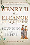 Henry II and Eleanor of Aquitaine: Founding an Empire