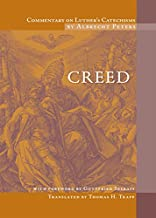 Commentary on Luther's Catechisms: Creed