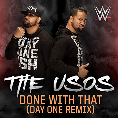 Done With That (Day One Remix) [The Usos]