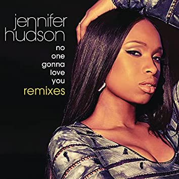 No One Gonna Love You Remixes