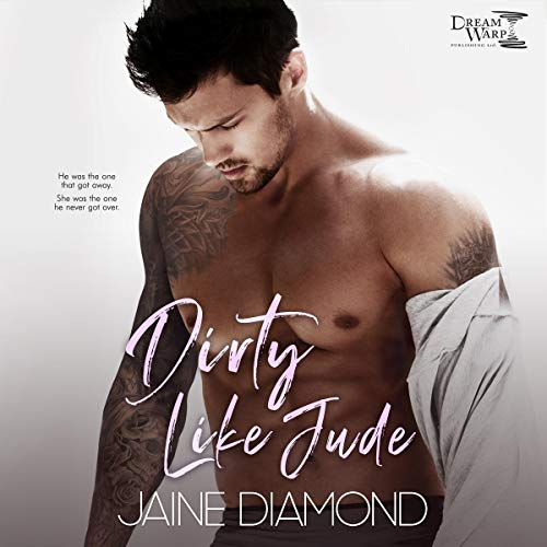 Page de couverture de Dirty Like Jude: A Dirty Rockstar Romance