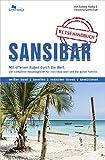 Sansibar Reiseführer: Das komplette Reisehandbuch