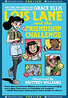DC Graphic Novels for Kids Sneak Peeks: Lois Lane and the Friendship Challenge (2020-) #1 by [Grace Ellis, Brittney Williams, Caitlin Quirk]