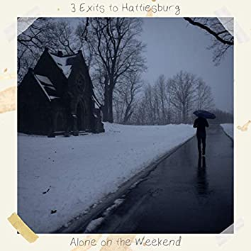 Alone on the Weekend