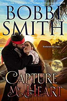 Capture My Heart: Enslaved By Love by [Bobbi Smith]