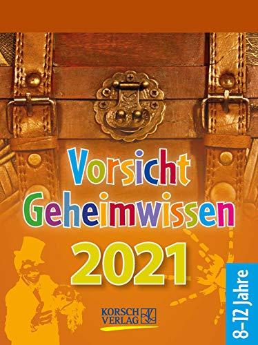 Vorsicht Geheimwissen 2021: Tages-Abreisskalender für Kinder voller Wissen, Ideen und Spiele I Aufstellbar I 12 x 16 cm