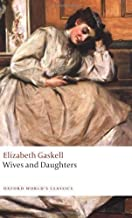Wives and Daughters (Oxford World's Classics) by Gaskell, Elizabeth published by Oxford University Press, USA (2009)