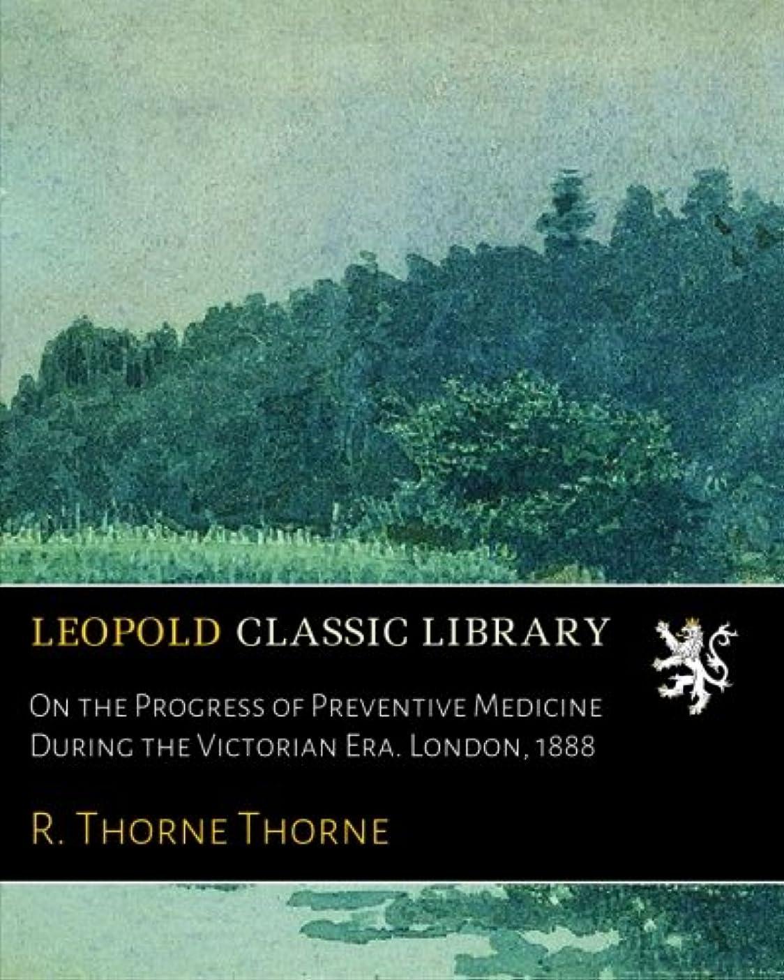 有料テストパネルOn the Progress of Preventive Medicine During the Victorian Era. London, 1888