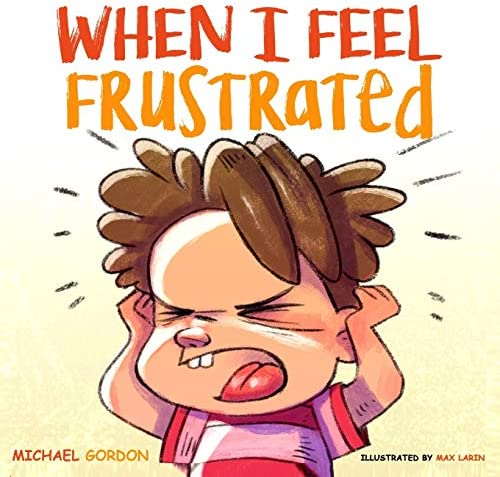 When I Feel Frustrated Children s Book About Anger Frustration Management Children Books Ages product image