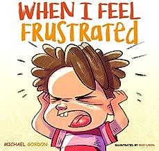 When I Feel Frustrated: (Children's Book About Anger & Frustration Management, Children Books Ages 3 5, Kids, Preschool Books) (Self-Regulation Skills)