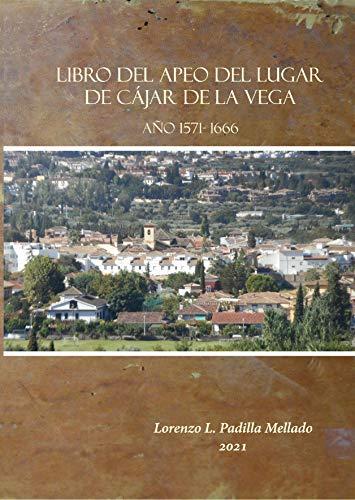 Libro del Apeo del lugar de Cájar de la Vega. Año 1571-1666