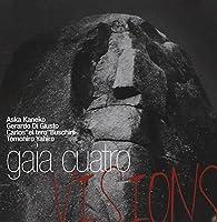Visions by Gaia Cuatro