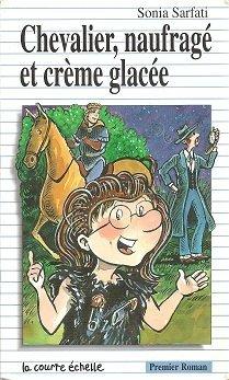 Chevalier, Naufrage Et Creme Glacee (Premier Roman, 83)
