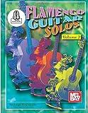 Flamenco guitar solos, volume 2 (book/online audio): With Online Audio