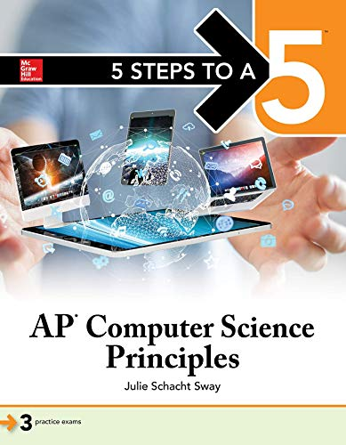 Compare Textbook Prices for 5 Steps to a 5 AP Computer Science Principles 1 Edition ISBN 9781260019995 by Sway, Julie
