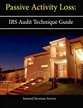 Passive Activity Loss: Irs Audit Technique Guide