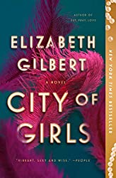 If you love Eat Love Pray by Elizabeth Gilbert try, City of Girls