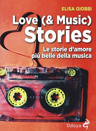 Love (& music) stories. Le storie d'amore più belle della musica