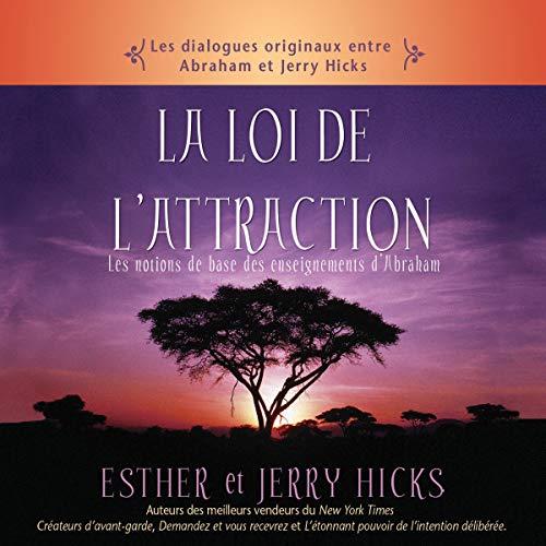 La loi de l'attraction Audiobook By Esther Hicks, Jerry Hicks cover art